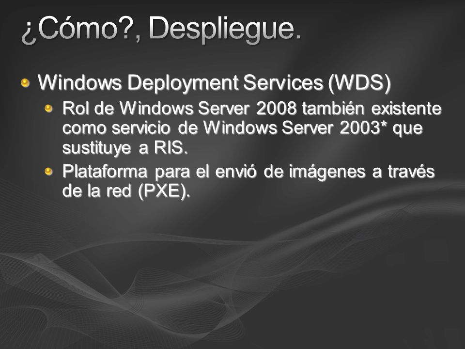 ¿Cómo , Despliegue. Windows Deployment Services (WDS)