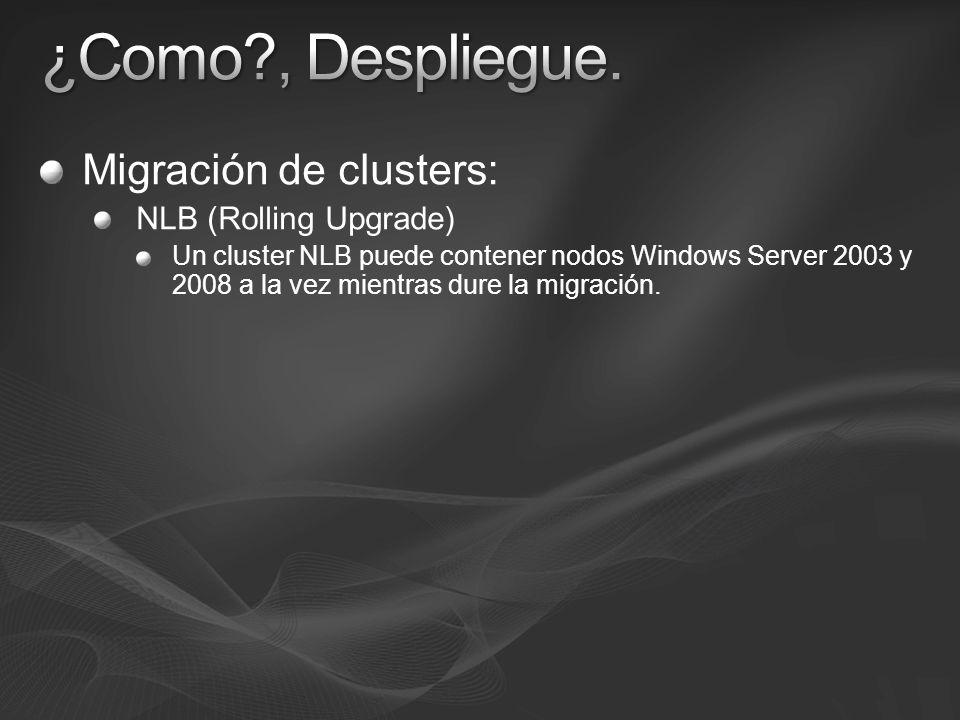 ¿Como , Despliegue. Migración de clusters: NLB (Rolling Upgrade)