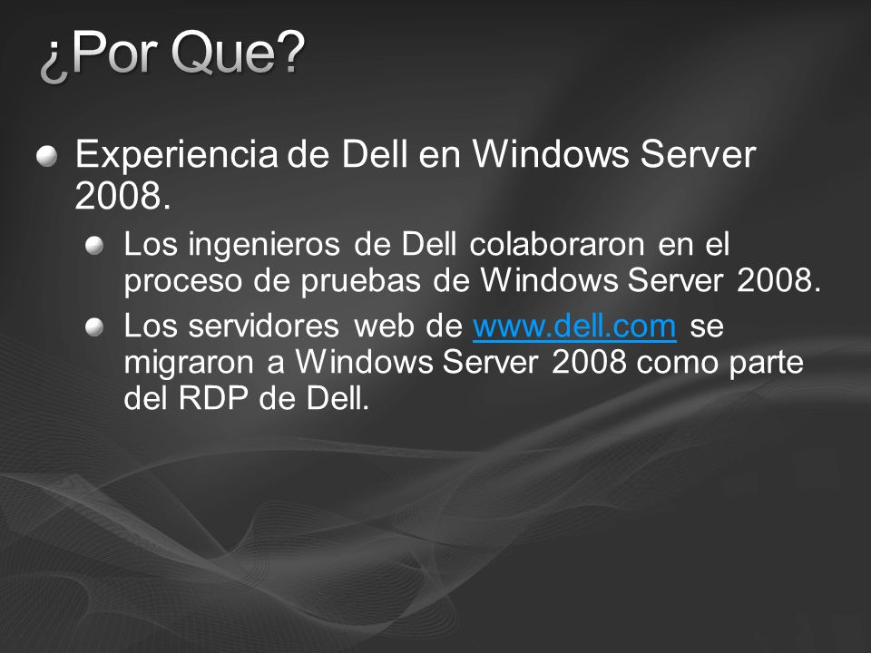 ¿Por Que Experiencia de Dell en Windows Server 2008.