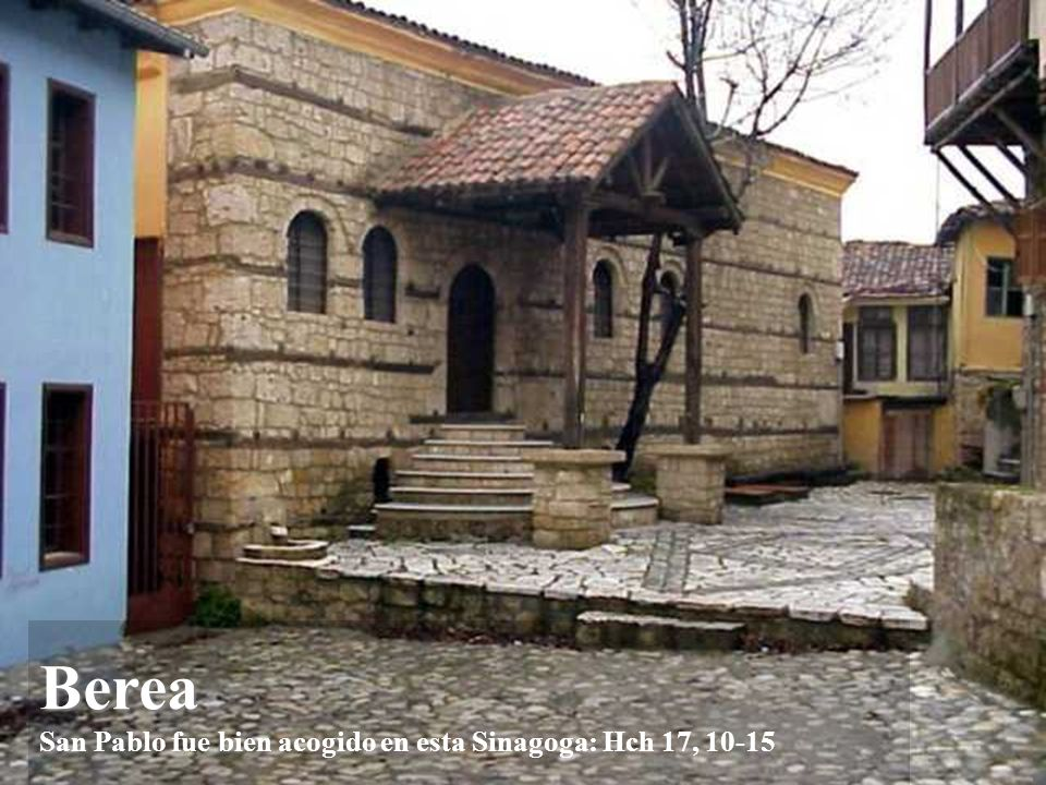 Berea San Pablo fue bien acogido en esta Sinagoga: Hch 17, 10-15