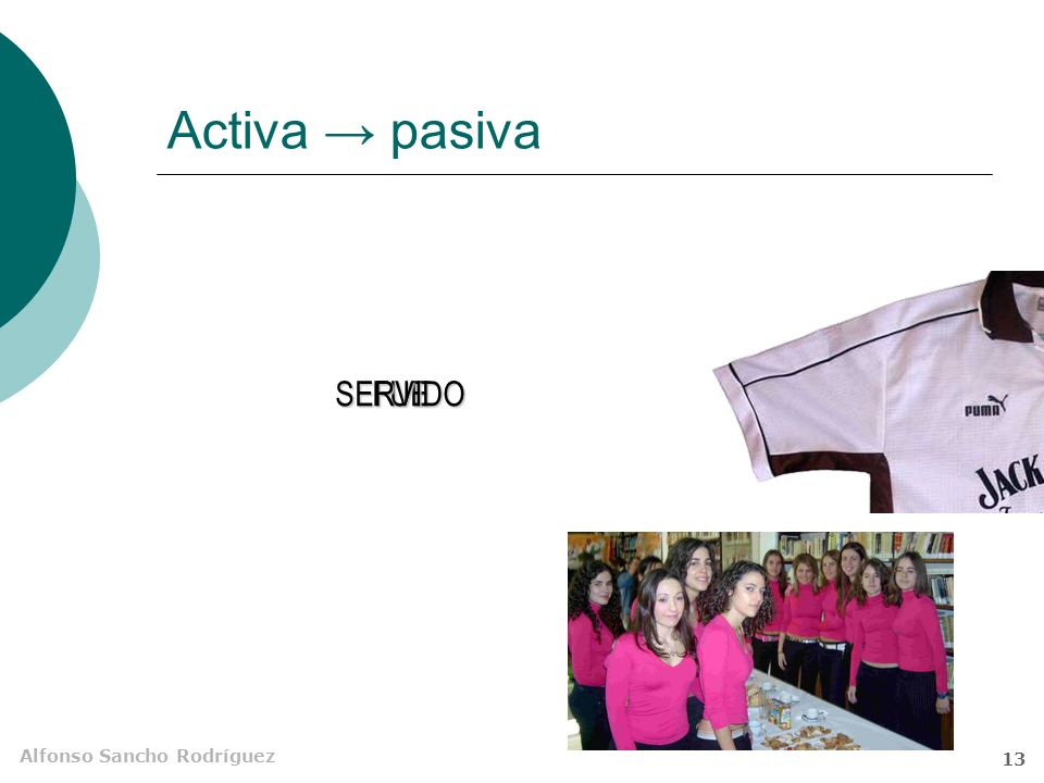 Activa → pasiva LAS ENCANTADORAS AZAFATAS LAS ENCANTADORAS AZAFATAS
