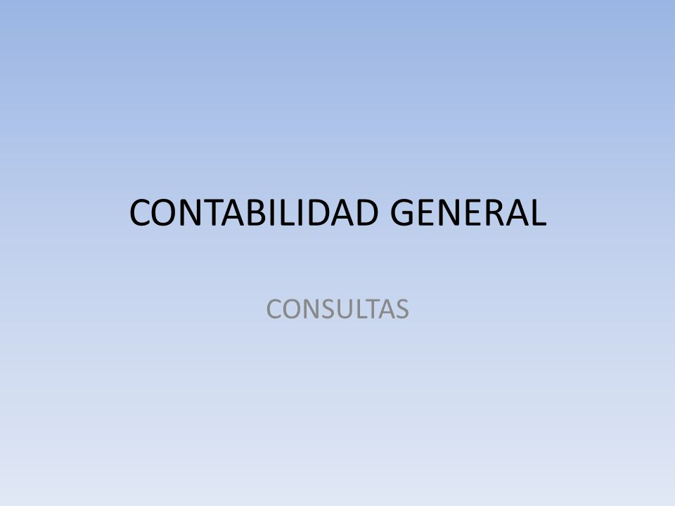 CONTABILIDAD GENERAL CONSULTAS