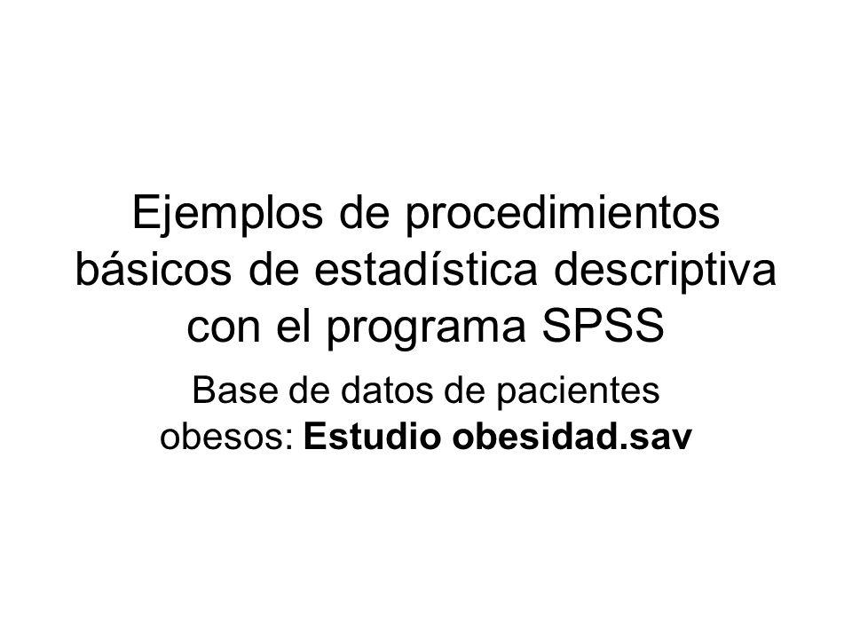 Base de datos de pacientes obesos: Estudio obesidad.sav