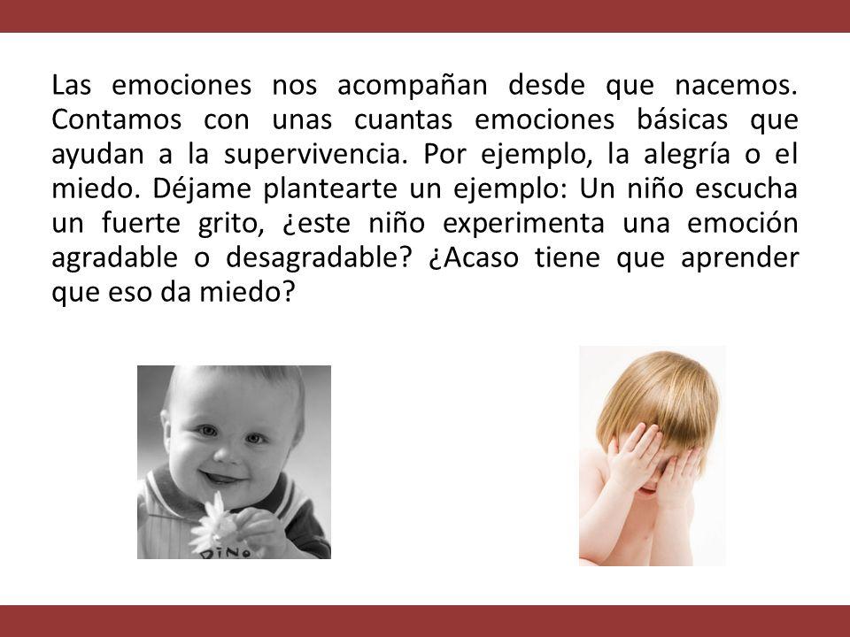 Las emociones nos acompañan desde que nacemos