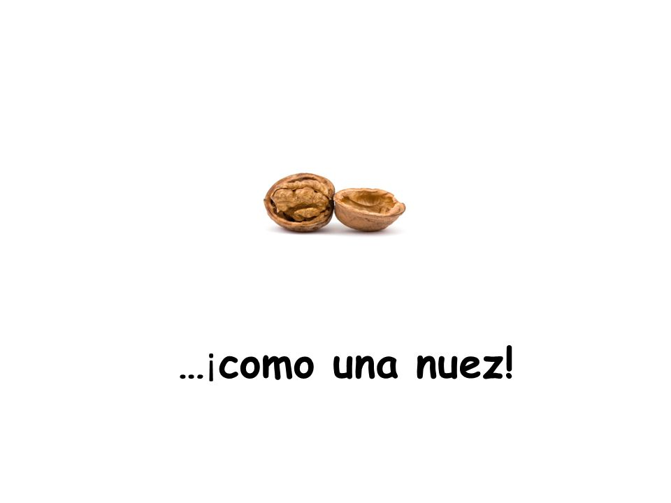 …¡como una nuez! Comme = like
