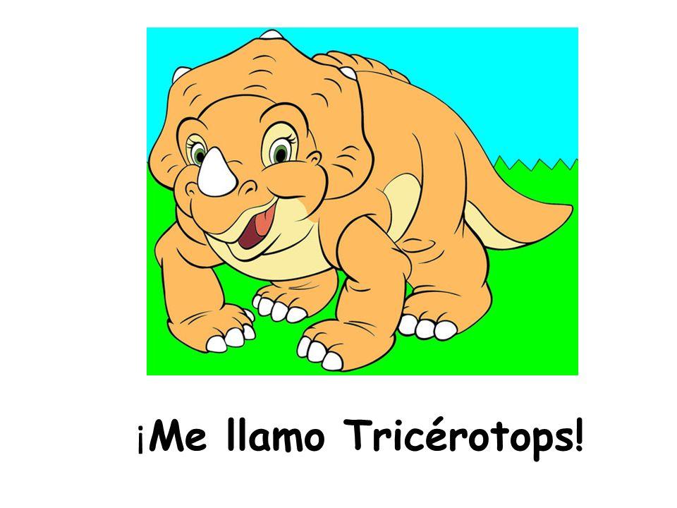¡Me llamo Tricérotops!