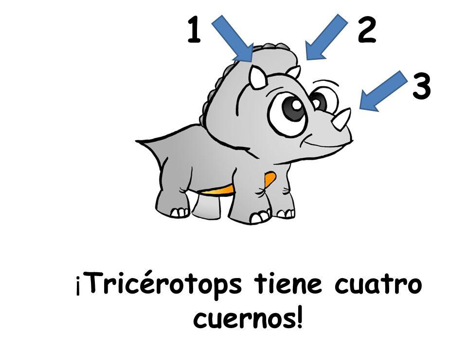 ¡Tricérotops tiene cuatro cuernos!