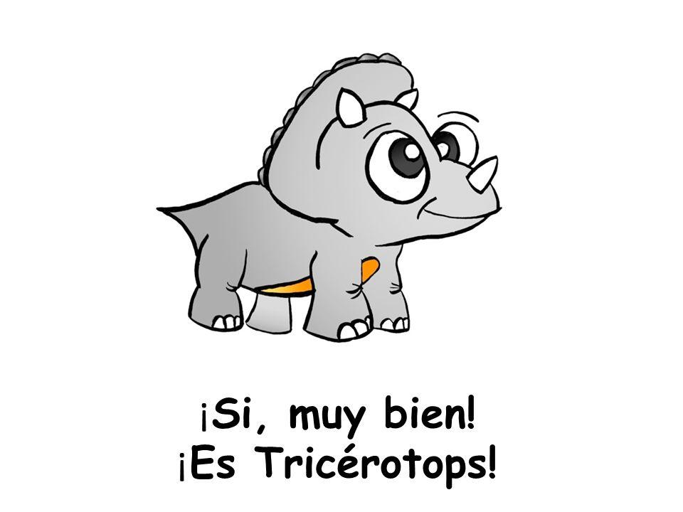 ¡Si, muy bien! ¡Es Tricérotops!