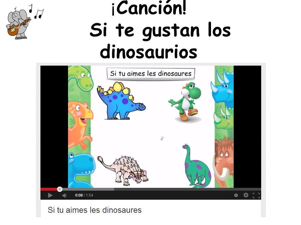 ¡Canción! Si te gustan los dinosaurios