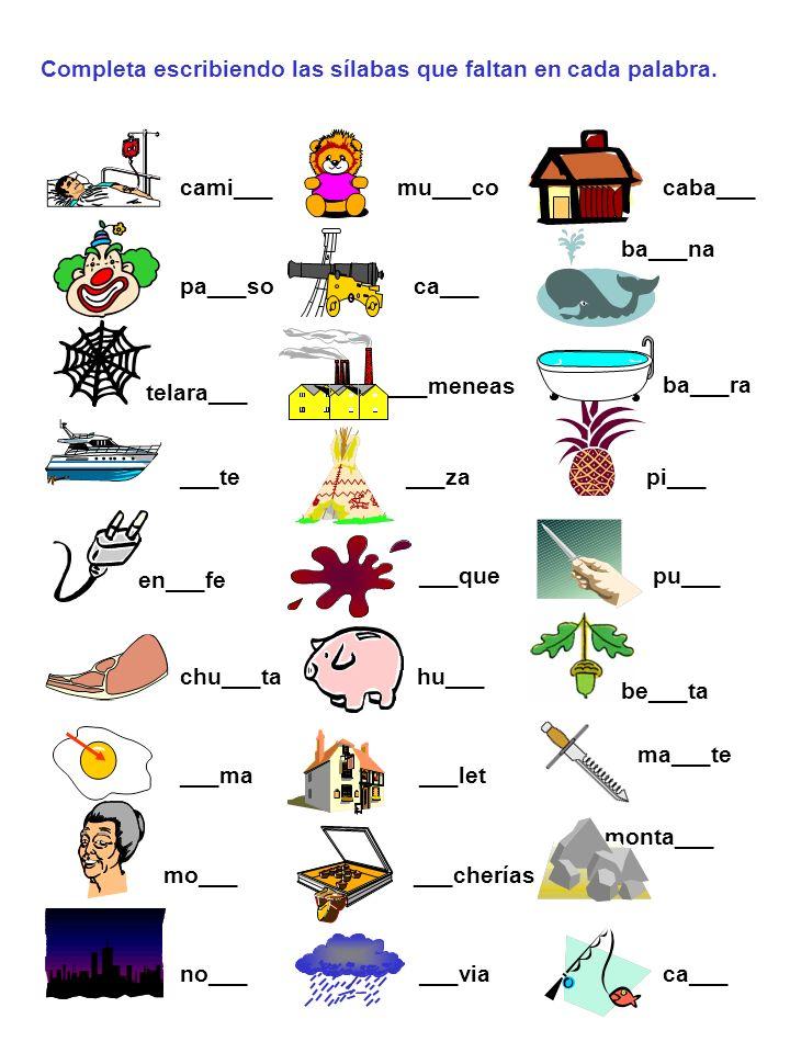 Completa escribiendo las sílabas que faltan en cada palabra.