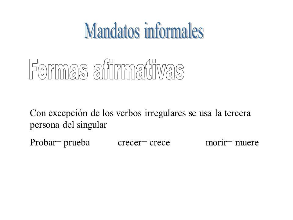Mandatos informales Formas afirmativas