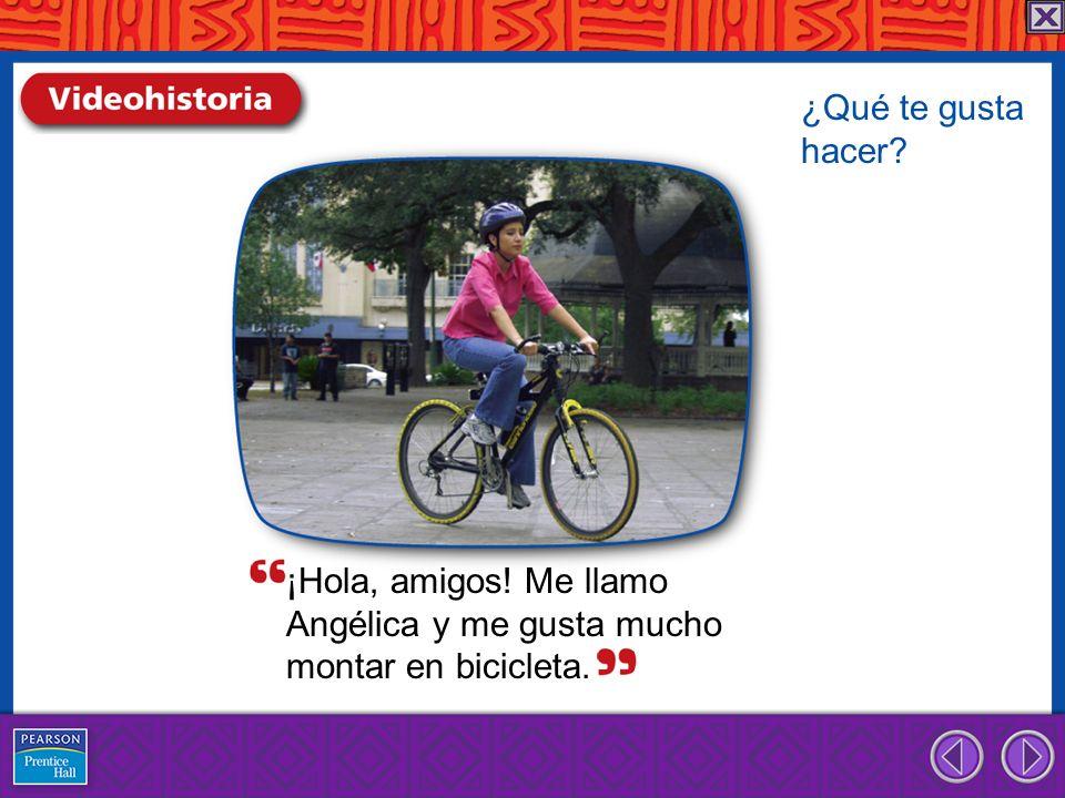 ¿Qué te gusta hacer ¡Hola, amigos! Me llamo Angélica y me gusta mucho montar en bicicleta.