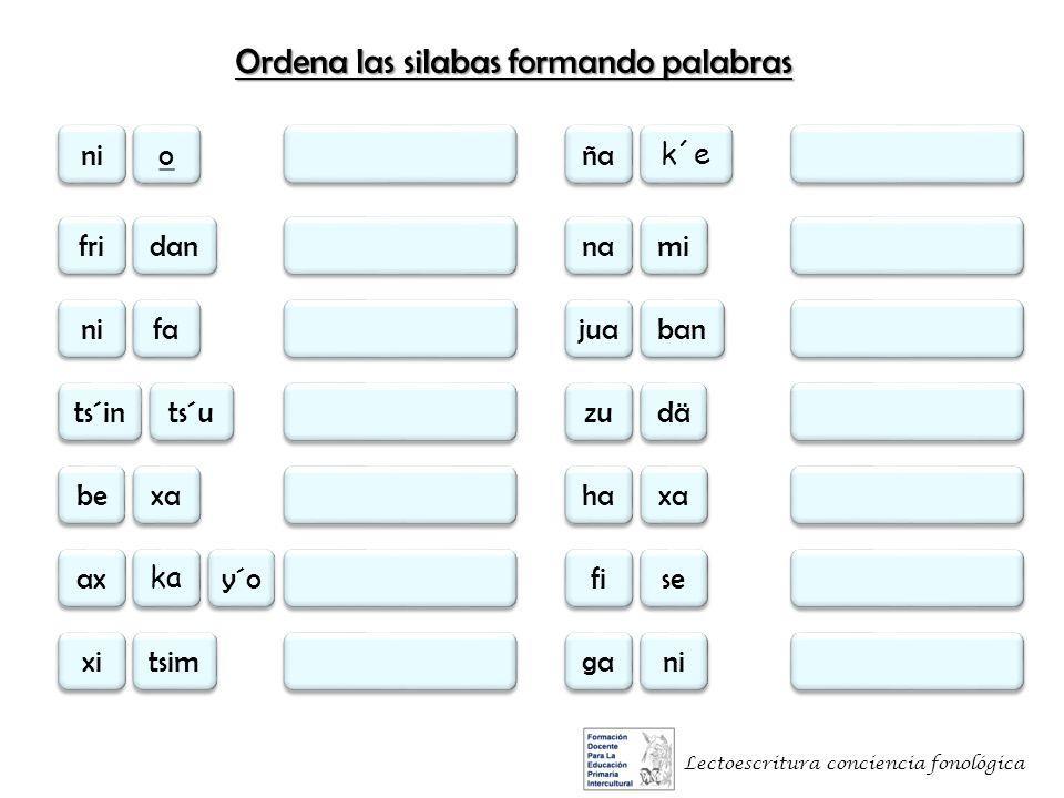 Ordena las silabas formando palabras