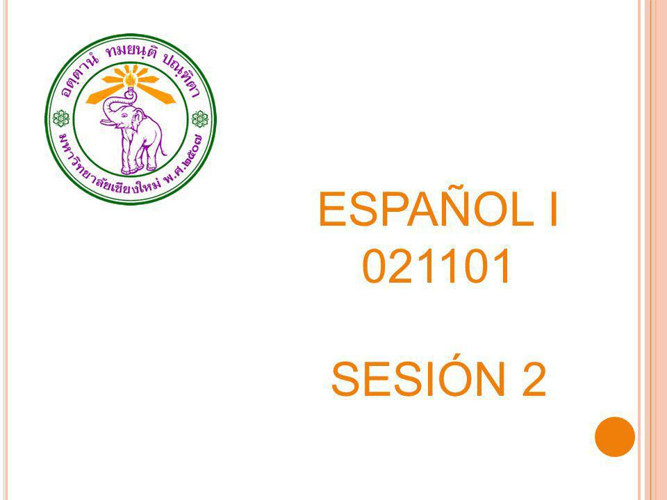 ESPAÑOL I 021101 SESIÓN 2