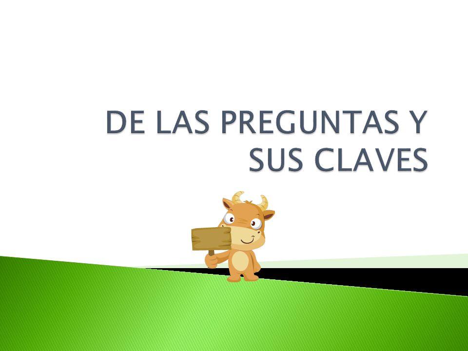 DE LAS PREGUNTAS Y SUS CLAVES