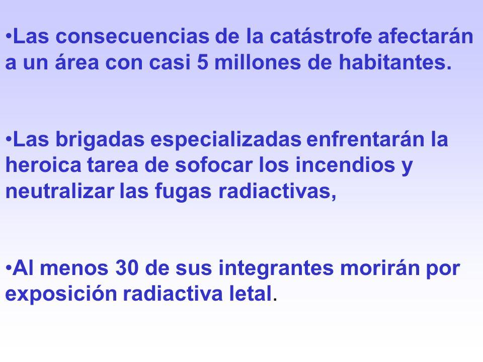 Las consecuencias de la catástrofe afectarán a un área con casi 5 millones de habitantes.