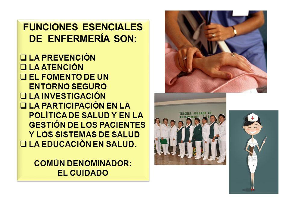 FUNCIONES ESENCIALES DE ENFERMERÍA SON: