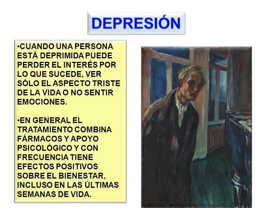 DEPRESIÓN CUANDO UNA PERSONA ESTÁ DEPRIMIDA PUEDE PERDER EL INTERÉS POR LO QUE SUCEDE, VER SÓLO EL ASPECTO TRISTE DE LA VIDA O NO SENTIR EMOCIONES.