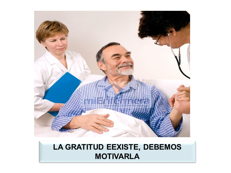 LA GRATITUD EEXISTE, DEBEMOS MOTIVARLA