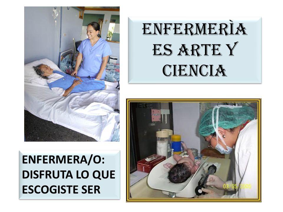 ENFERMERÌA ES ARTE Y CIENCIA