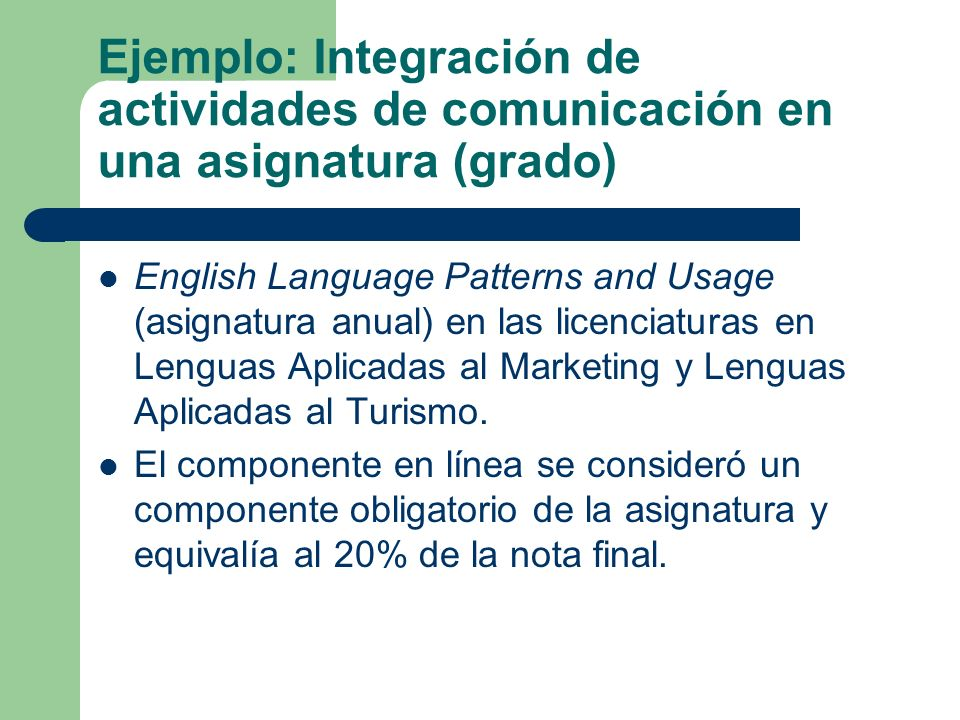 Ejemplo: Integración de actividades de comunicación en una asignatura (grado)