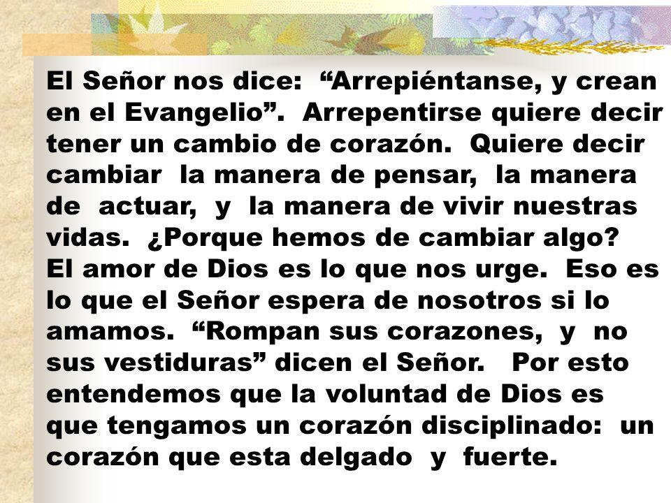 El Señor nos dice: Arrepiéntanse, y crean en el Evangelio
