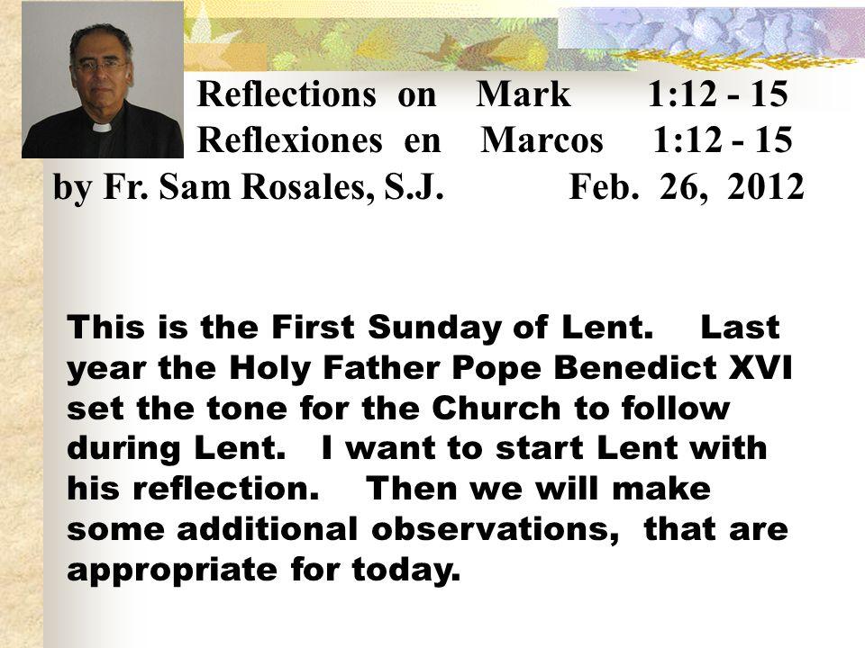 Reflexiones en Marcos 1:12 - 15 by Fr. Sam Rosales, S.J. Feb. 26, 2012