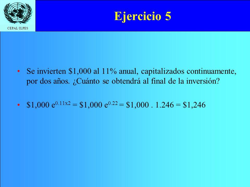 Ejercicio 5 Se invierten $1,000 al 11% anual, capitalizados continuamente, por dos años. ¿Cuánto se obtendrá al final de la inversión