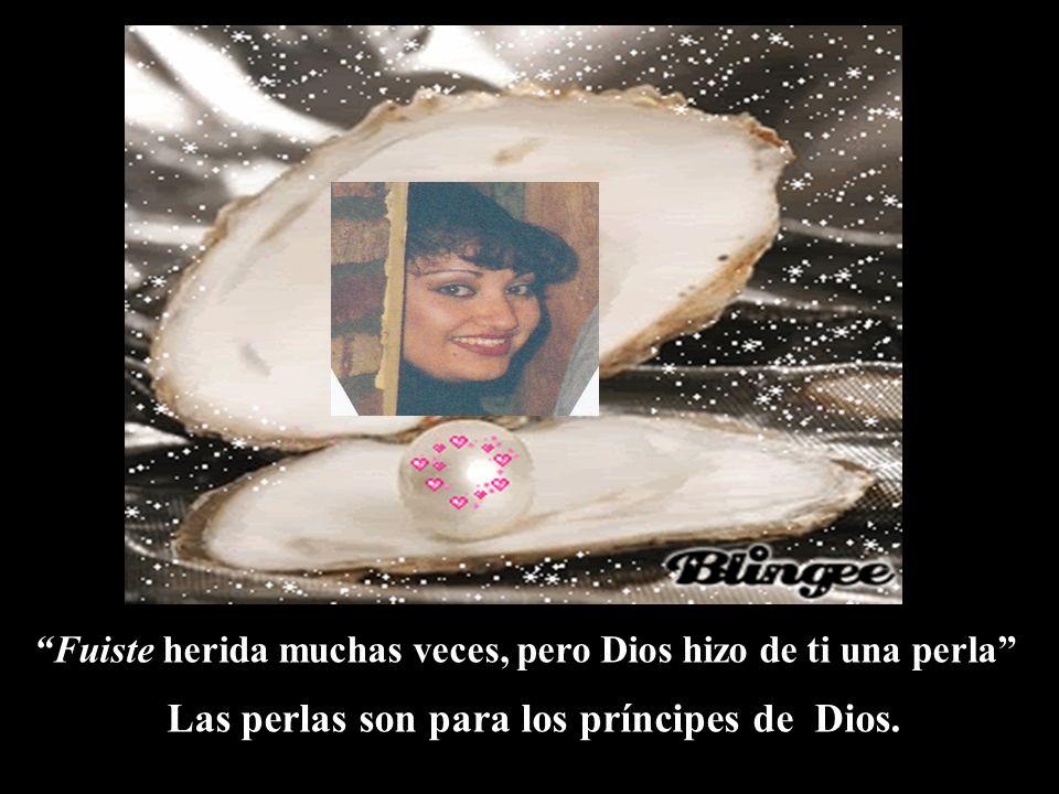 Las perlas son para los príncipes de Dios.