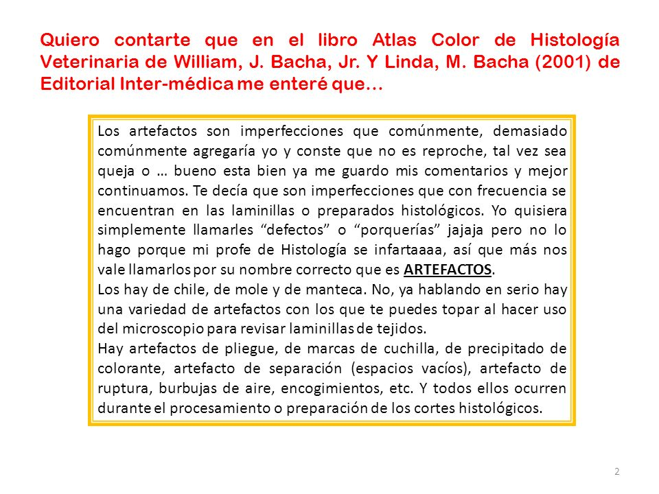 Quiero contarte que en el libro Atlas Color de Histología Veterinaria de William, J. Bacha, Jr. Y Linda, M. Bacha (2001) de Editorial Inter-médica me enteré que…