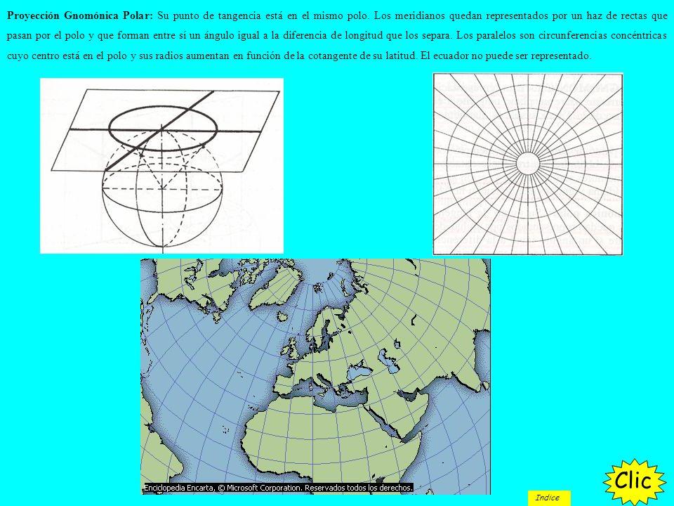 Proyección Gnomónica Polar: Su punto de tangencia está en el mismo polo. Los meridianos quedan representados por un haz de rectas que pasan por el polo y que forman entre sí un ángulo igual a la diferencia de longitud que los separa. Los paralelos son circunferencias concéntricas cuyo centro está en el polo y sus radios aumentan en función de la cotangente de su latitud. El ecuador no puede ser representado.
