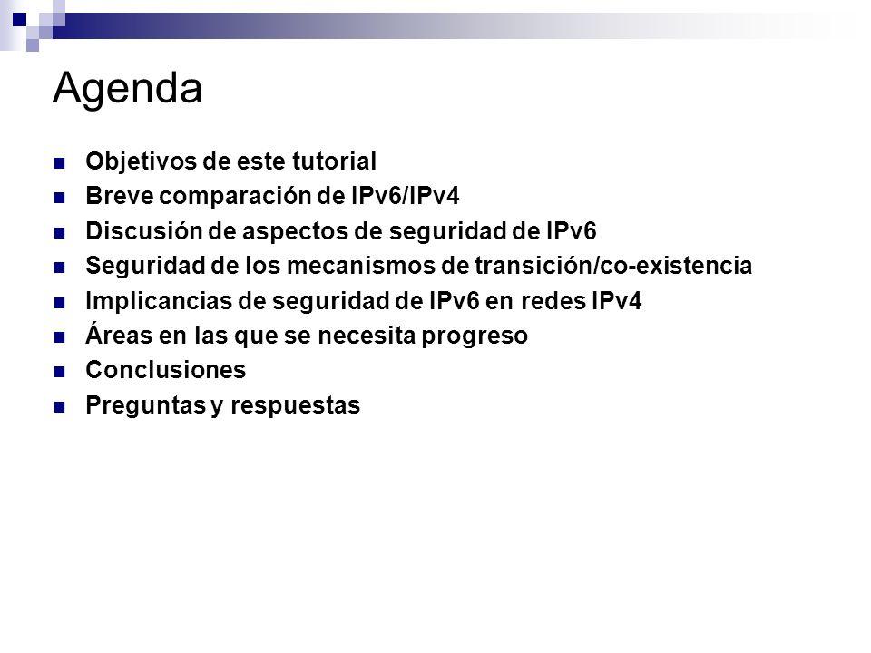 Agenda Objetivos de este tutorial Breve comparación de IPv6/IPv4