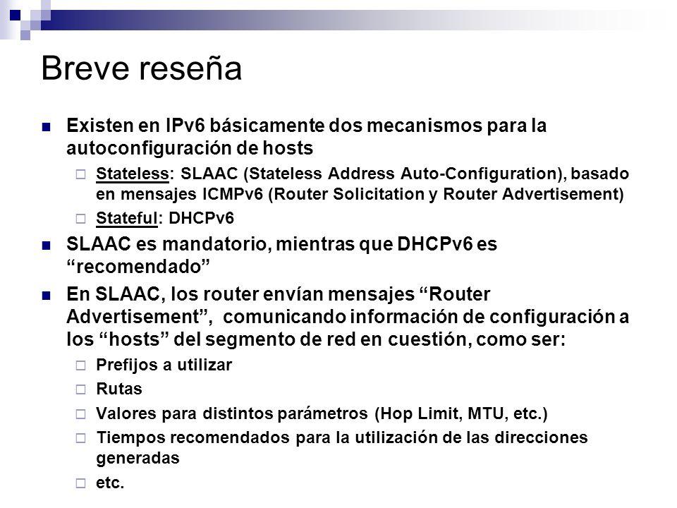 Breve reseña Existen en IPv6 básicamente dos mecanismos para la autoconfiguración de hosts.