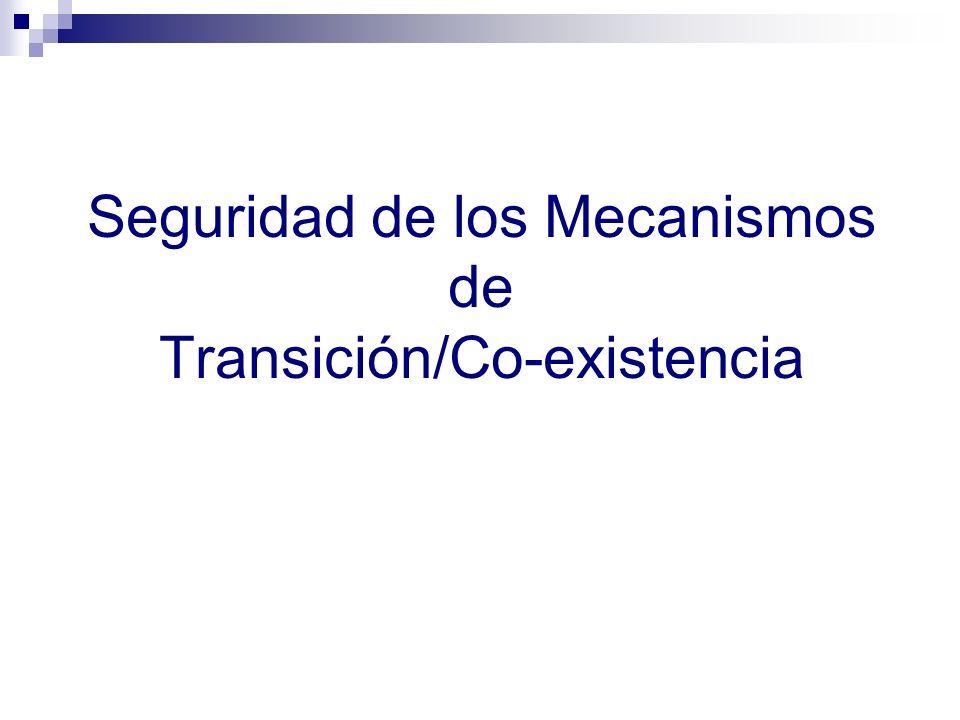 Seguridad de los Mecanismos de Transición/Co-existencia