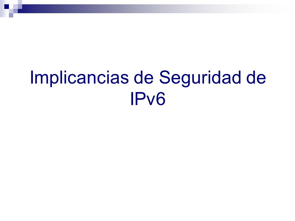 Implicancias de Seguridad de IPv6