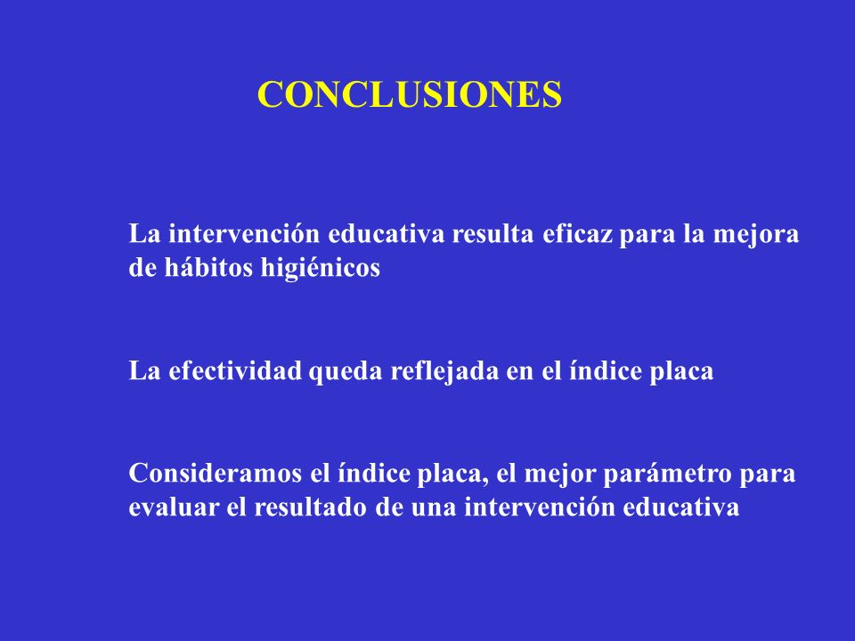 CONCLUSIONES La intervención educativa resulta eficaz para la mejora