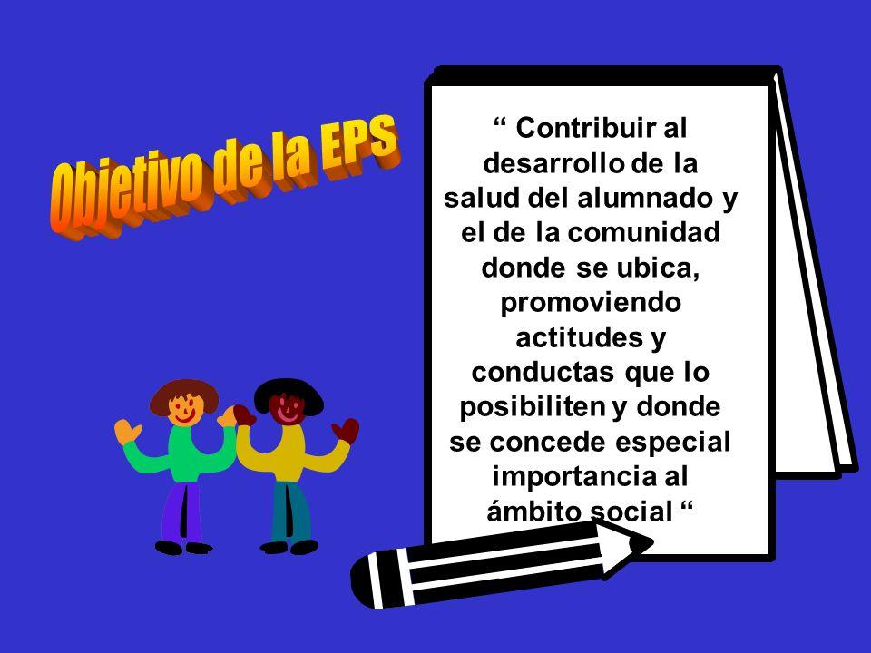Contribuir al desarrollo de la salud del alumnado y el de la comunidad donde se ubica, promoviendo actitudes y conductas que lo posibiliten y donde se concede especial importancia al ámbito social