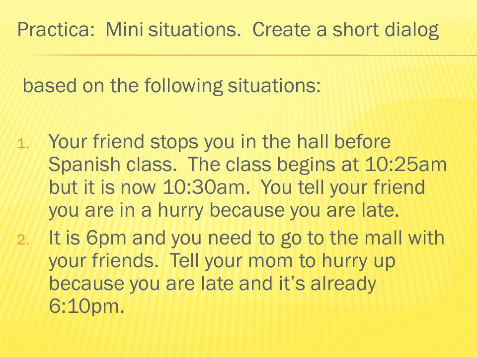 Practica: Mini situations. Create a short dialog