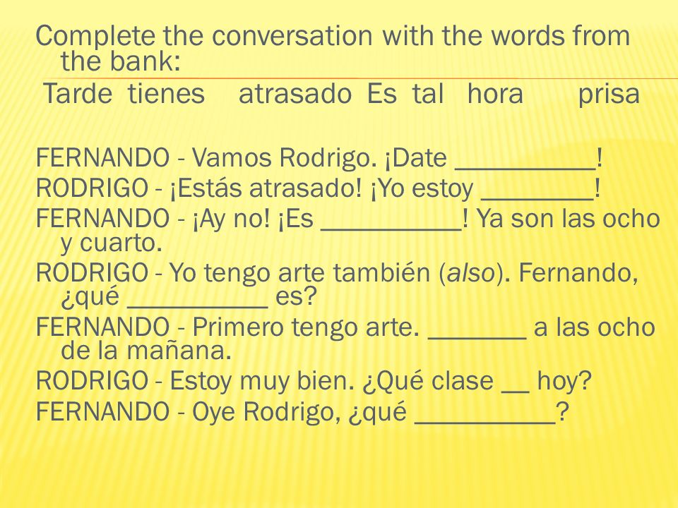 Complete the conversation with the words from the bank: