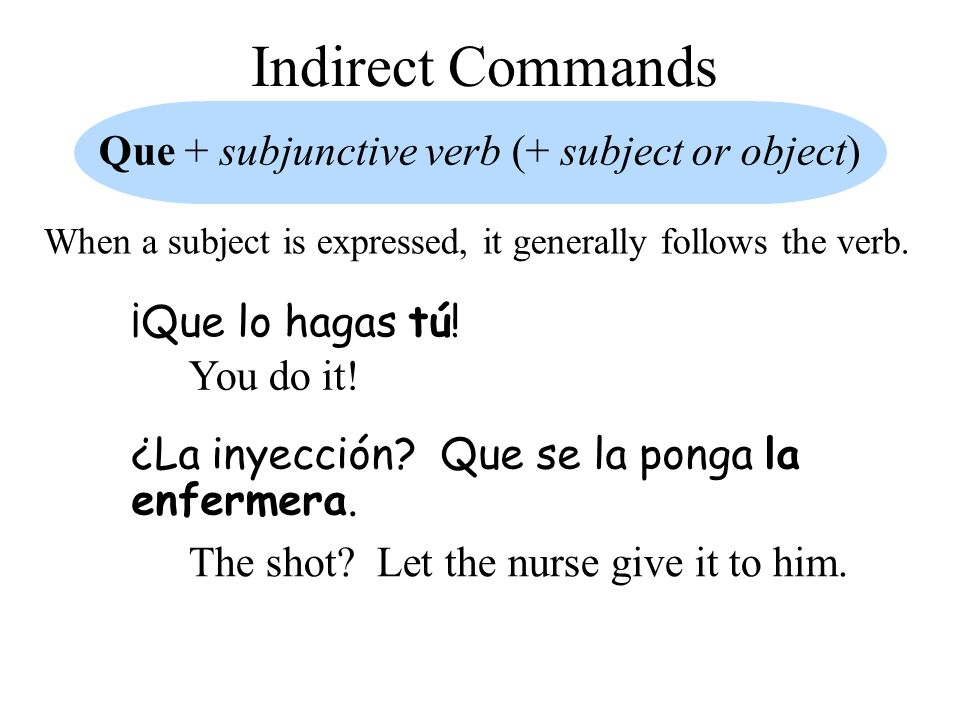 Que + subjunctive verb (+ subject or object)