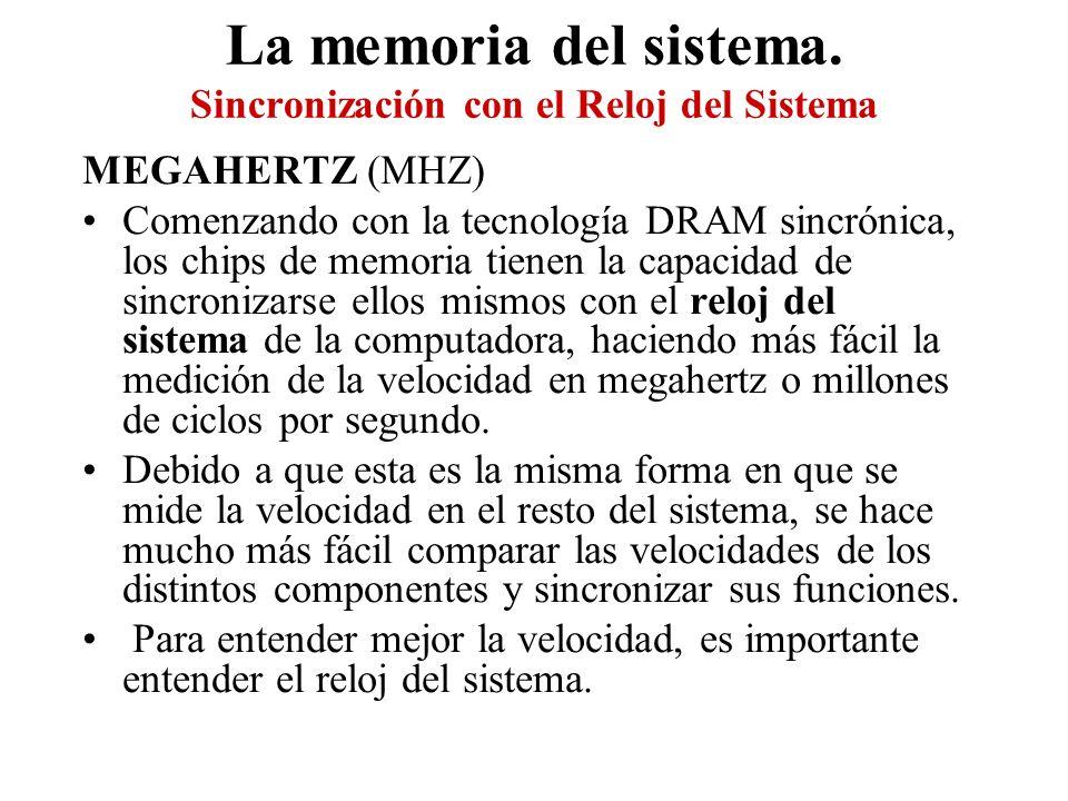 La memoria del sistema. Sincronización con el Reloj del Sistema