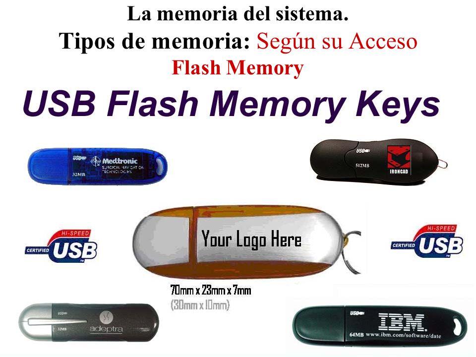 La memoria del sistema. Tipos de memoria: Según su Acceso Flash Memory