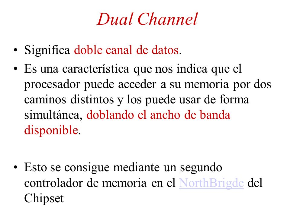 Dual Channel Significa doble canal de datos.