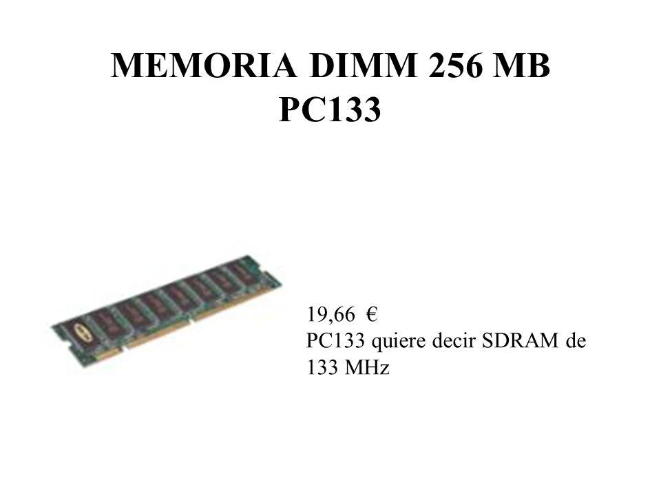 MEMORIA DIMM 256 MB PC133 19,66 € PC133 quiere decir SDRAM de 133 MHz