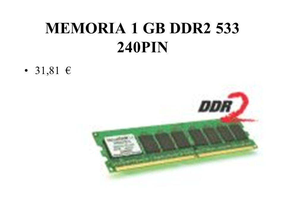 MEMORIA 1 GB DDR2 533 240PIN 31,81 €