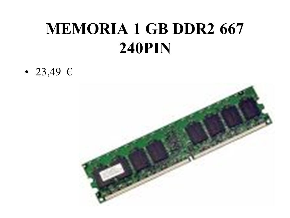 MEMORIA 1 GB DDR2 667 240PIN 23,49 €
