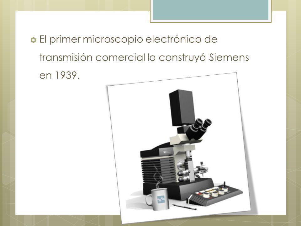 El primer microscopio electrónico de transmisión comercial lo construyó Siemens en 1939.