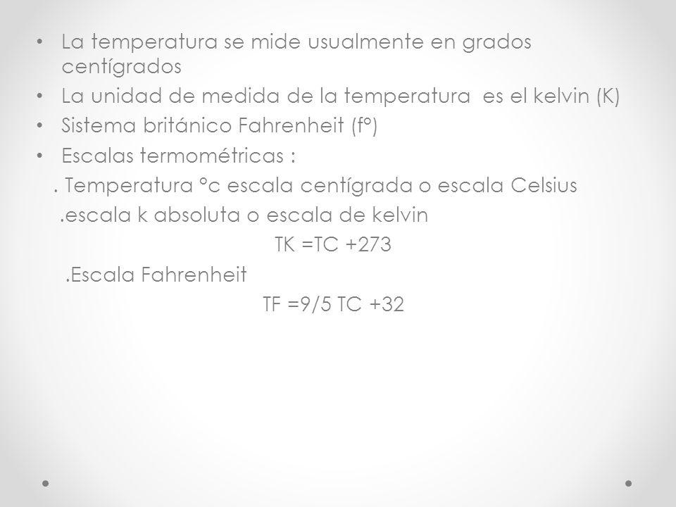 La temperatura se mide usualmente en grados centígrados