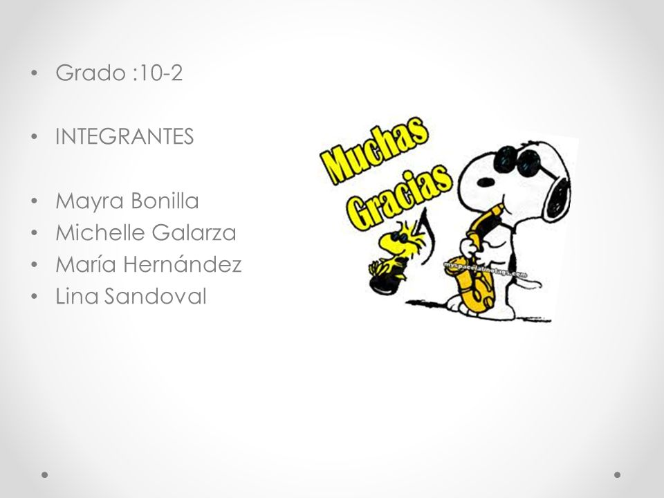 Grado :10-2 INTEGRANTES Mayra Bonilla Michelle Galarza María Hernández Lina Sandoval