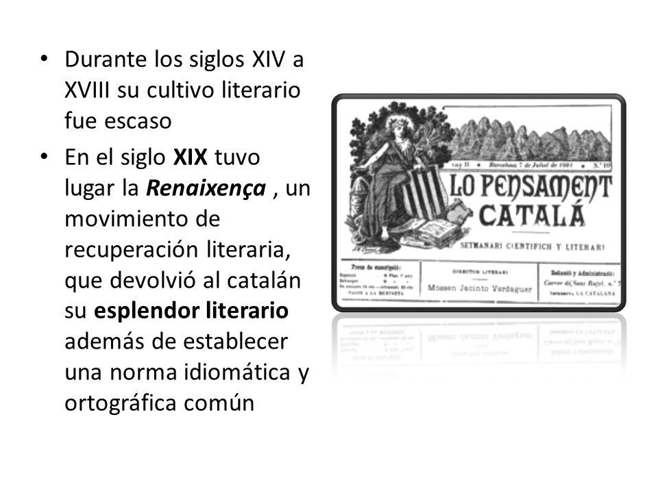 Durante los siglos XIV a XVIII su cultivo literario fue escaso